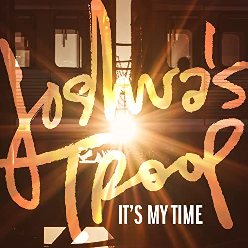 JOSHUA'S troop - its my time